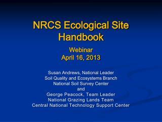 NRCS Ecological Site Handbook Webinar April 16, 2013