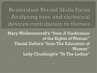 Restoration Period Skills Focus � Analyzing tone and rhetorical devices contribution to themes