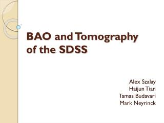 BAO and Tomography  of the SDSS