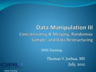 Data Manipulation III Concatenating & Merging, Randomize Sample, and Data Restructuring