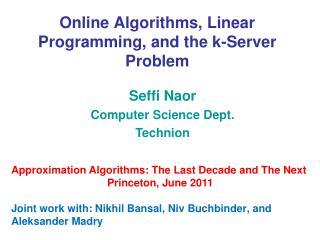 Online Algorithms, Linear Programming, and the k-Server Problem