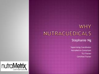 Why  Nutracuedicals