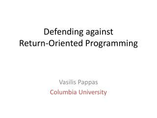 Defending against Return-Oriented Programming