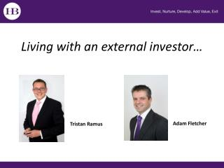 Living with an external  investor…