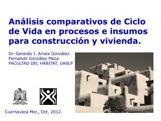 Análisis comparativos de Ciclo de Vida en procesos e  insumos  para construcción y vivienda .