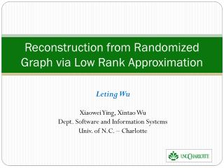 Reconstruction from Randomized Graph via Low Rank Approximation