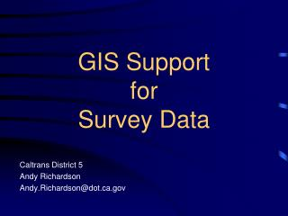 GIS Support  for  Survey Data
