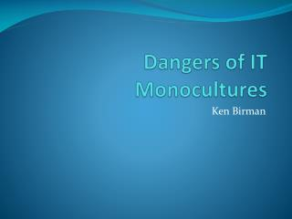 Dangers of  IT Monocultures