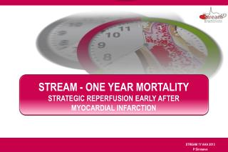 STREAM - One YEAR Mortality Strategic Reperfusion Early After  Myocardial Infarction