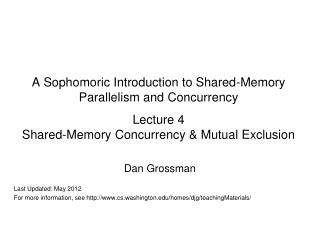 Dan Grossman Last Updated: May  2012