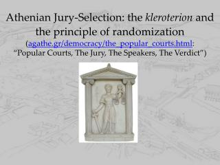 Kleroteria  ( sing.  -ion ): jury-selection machine