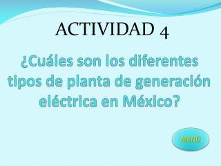 ¿Cuáles son los diferentes tipos de planta de generación eléctrica en México?