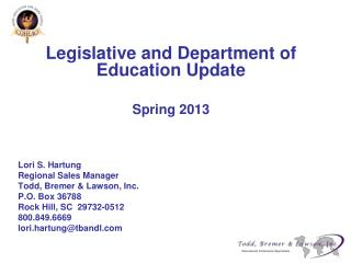 Legislative and Department of Education Update Spring  2013 Lori S. Hartung Regional Sales Manager