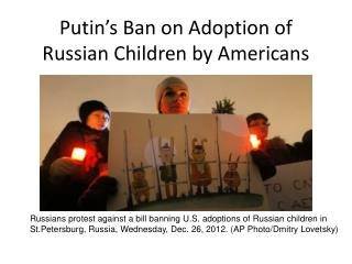 Putin's Ban on Adoption of Russian Children by Americans