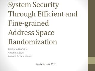 Enhanced Operating System Security Through Efficient and Fine-grained Address Space Randomization