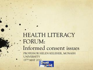 HEALTH LITERACY FORUM:  Informed consent issues