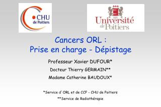 Cancers ORL :  Prise en charge - D�pistage