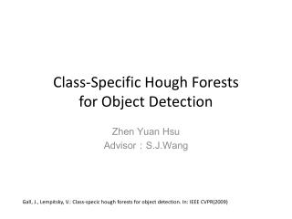 Class-Specific Hough Forests for Object Detection