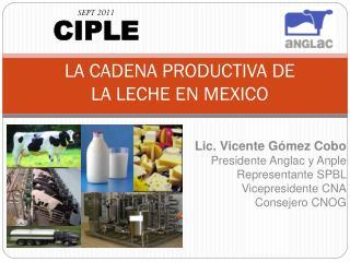 LA CADENA PRODUCTIVA DE  LA LECHE EN MEXICO