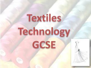 Textiles Technology GCSE