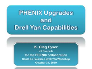 PHENIX Upgrades and  Drell  Yan Capabilities