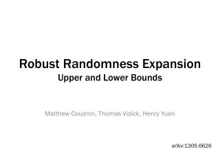 Robust Randomness Expansion Upper and Lower Bounds