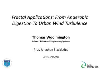 Fractal Applications: From Anaerobic Digestion To Urban Wind Turbulence