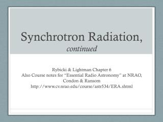 Synchrotron Radiation, continued