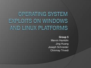 Operating System Exploits on Windows and Linux Platforms
