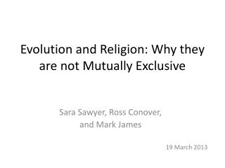 Evolution and Religion: Why they are not Mutually Exclusive