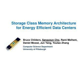 Storage Class Memory Architecture for Energy Efficient Data Centers