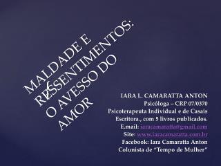 MALDADE E RESSENTIMENTOS: O AVESSO DO AMOR
