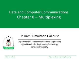 Data and Computer Communications Chapter  8  –  Multiplexing