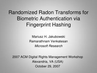 Randomized Radon Transforms for Biometric Authentication via Fingerprint Hashing
