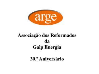 Associação dos  Reformados d a Galp Energia 30.º  Aniversário