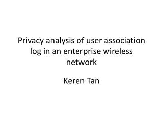 Privacy analysis of user association log in an enterprise wireless network