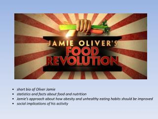 short bio of Oliver Jamie    statistics and facts about food and nutrition