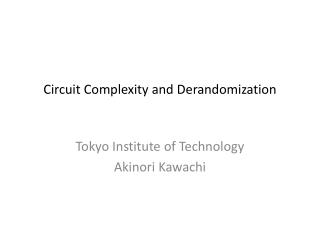 Circuit Complexity and  Derandomization