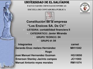 UNIVERSIDAD DE EL SALVADOR FACULTAD DE CIENCIAS ECONMICAS ESCUELA DE CONTADURIA PUBLICA