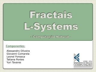 Fractais L-Systems -  Computação  Natural -