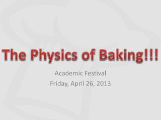 Academic Festival Friday, April 26, 2013