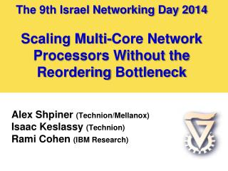 Alex Shpiner  (Technion/Mellanox) Isaac Keslassy  (Technion) Rami Cohen  (IBM Research)
