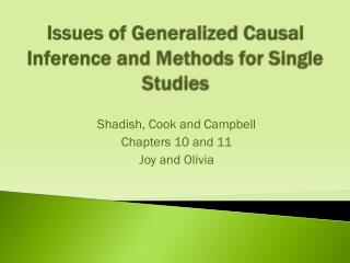 Issues  of Generalized Causal Inference and Methods for Single Studies
