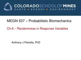MEGN 537 � Probabilistic Biomechanics Ch.6 � Randomness in Response Variables