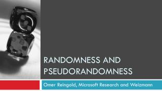 Randomness and  PSEudorandomness