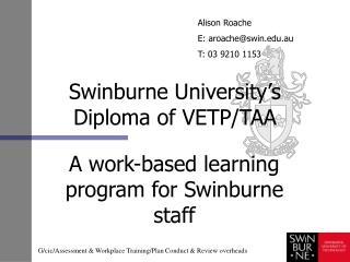 Swinburne University s Diploma of VETP