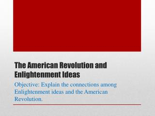 The American Revolution and Enlightenment Ideas