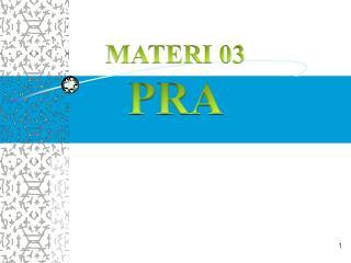 MATERI 03 PRA