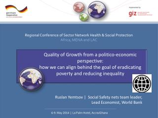 Ruslan Yemtsov |  Social Safety nets team leader, Lead Economist, World Bank