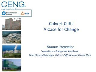 Calvert Cliffs  A Case for Change